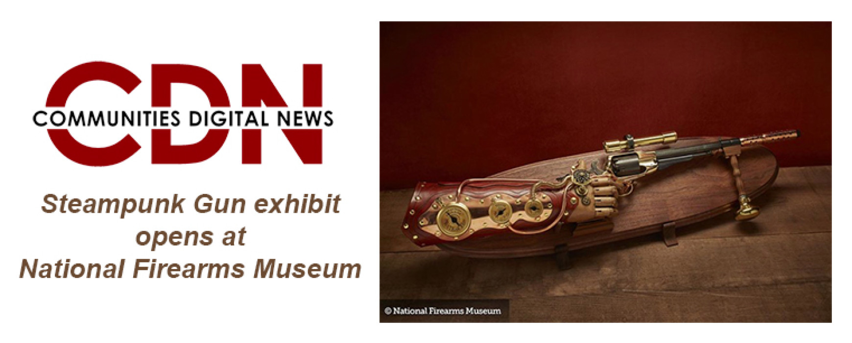 Communities Digital News: Steampunk Gun exhibit opens at National Firearms Museum