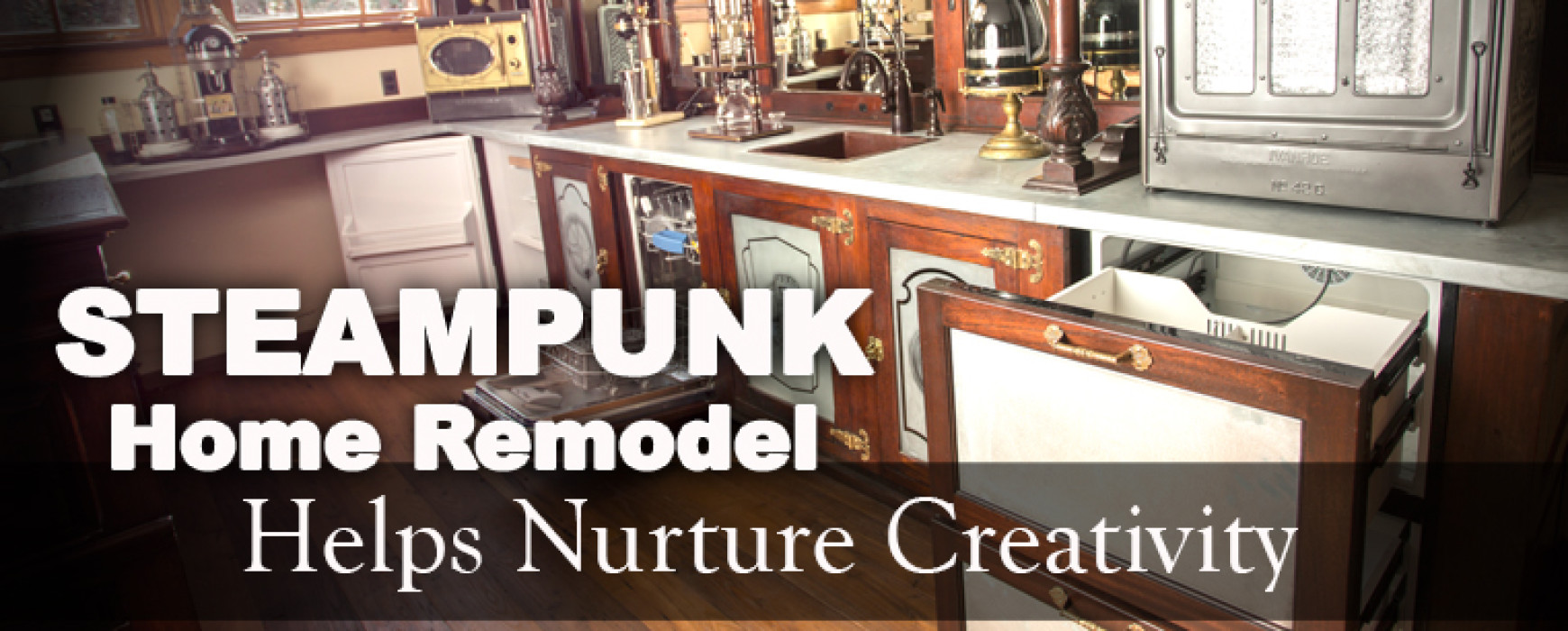 Steampunk Home Remodel Helps Nurture Creativity